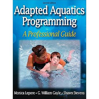 Adapted Aquatics Programming by Monica Lepore - 9780736057301 Book