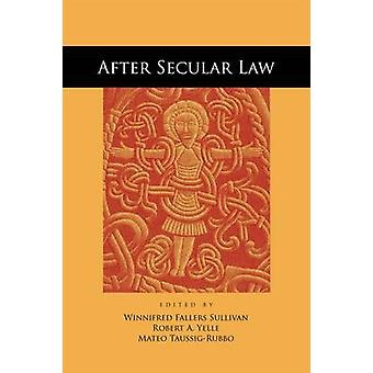 After Secular Law by Winnifred Fallers Sullivan - Robert A. Yelle - M