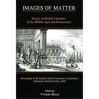 Images of Matter - Essays on British Literature of the Middle Ages and