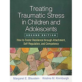 Treating Traumatic Stress in Children and Adolescents - Second Editio