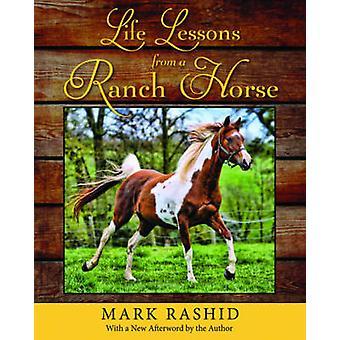 Levenslessen van een Ranch Horse (2e) door Mark Rashid - Harry Whitney