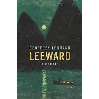 Leeward - A Memoir by Geoffrey Lehmann - 9781742236131 Book