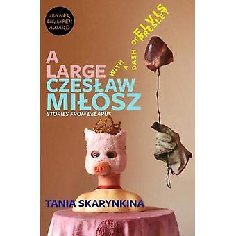 A Large Czeslaw Milosz With a Dash of Elvis Presley by Tania Skarynki