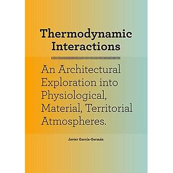 Thermodynamic Interactions - An Architectural Exploration into Physiol