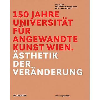 150 Jahre Universitat fur angewandte Kunst Wien - AEsthetik der Verand