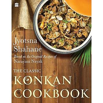 The Classic Konkan Cookbook by Jyotsna Shahane - 9789353574062 Book
