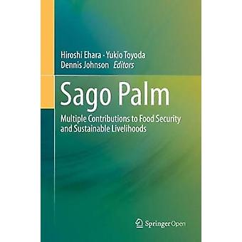 Sago Palm - Multiple Contributions to Food Security and Sustainable Li