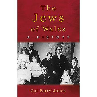 The Jews of Wales - A History by Cai Parry-Jones - 9781786830845 Book