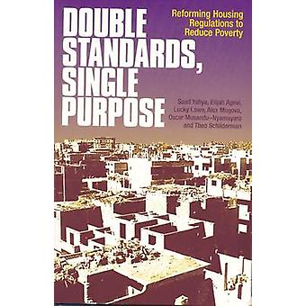 Double Standards - Single Purpose - Reforming Housing Regulations to R