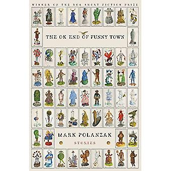 The OK End of Funny Town by Mark Polanzak - 9781950774050 Book