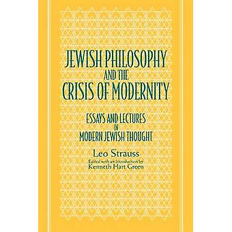 Jewish Philosophy and the Crisis of Modernity - Essays and Lectures in