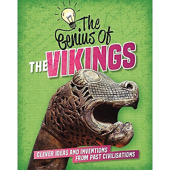 The Genius of The Vikings  Clever Ideas and Inventions from Past Civilisations by Sonya Newland