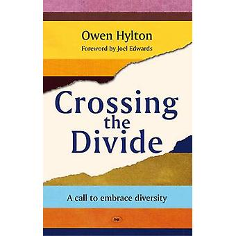 Crossing the Divide  A Call to Embrace Diversity by Owen Hylton