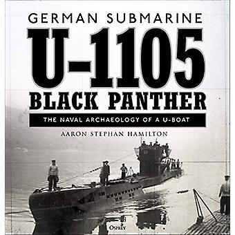 German submarine U-1105 'Black Panther' - The naval archaeology of a U