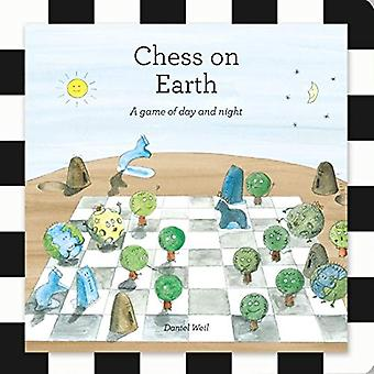 Chess on Earth - A game of day and night by Daniel Weil - 978099351747