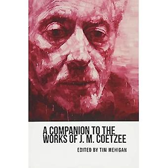 A Companion to the Works of J. M. Coetzee (Studies in English & American Literature & Culture)