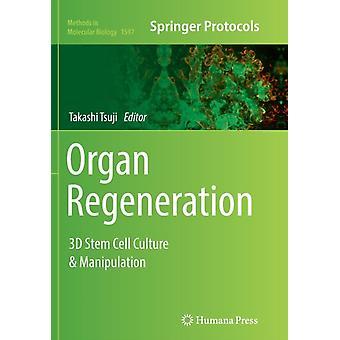 Organ Regeneration by Edited by Takashi Tsuji