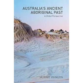 Australias Ancient Aboriginal Past by Johnson & Murray