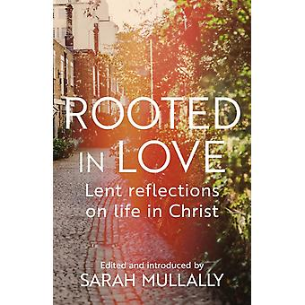 Rooted in Love by Mullally & Sarah
