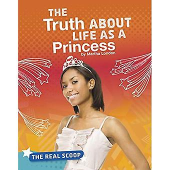 The Truth about Life as a� Princess (The Real Scoop)