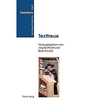 Texttreue: Komparatistische Studien zu einem masslosen Massstab (Sammlung/Collection Variations)