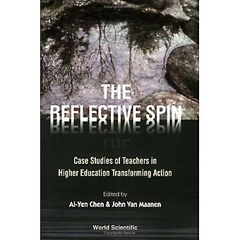 Reflective Spin: Case Studies of Teachers in Higher Education Transforming Action