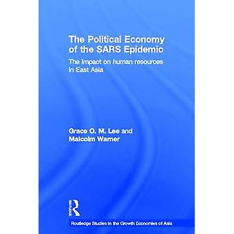 The Political Economy of the SARS Epidemic - The Impact on Human Resou