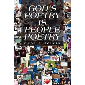 God's Poetry Is People Poetry by Caos Sinclair - 9781456833466 Book