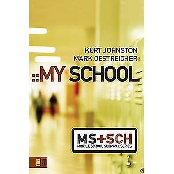 Min skole af Kurt Johnston - Mark Oestreicher - 9780310278825 Bog
