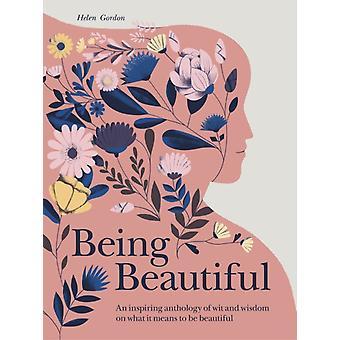 Being Beautiful by Helen GordonAmanda Berglund