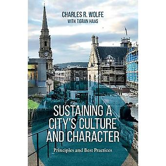Sustaining a City's Culture and Character Principles and Best Practices
