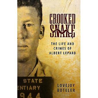 Crooked Snake by Lovejoy Boteler
