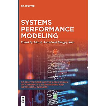 Systems Performance Modeling by Edited by Adarsh Anand & Edited by Mangey Ram