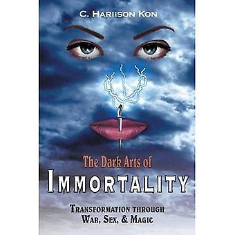 The Dark Arts of Immortality: Transformation Through War, Sex, and Magic