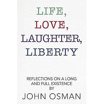 Vie, Amour, Rire, Liberté : Réflexions sur une existence longue et pleine