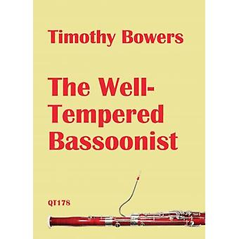 The Well-Tempered Bassoonist Timothy Bowers Queen'S Temple Publications