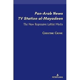 PanArab News TV Station alMayadeen De Nieuwe Regressieve Linkse Media 1 Stromingen in Media Sociale en Religieuze Bewegingen in het Midden-Oosten