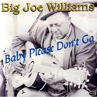 Big Joe Williams - Baby Please Don't Go [CD] USA import