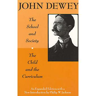Child and the Curriculum by John Dewey & Introduction by Philip W Jackson