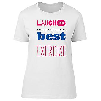 Laughing: The Best Exercise Tee Women's -Image by Shutterstock