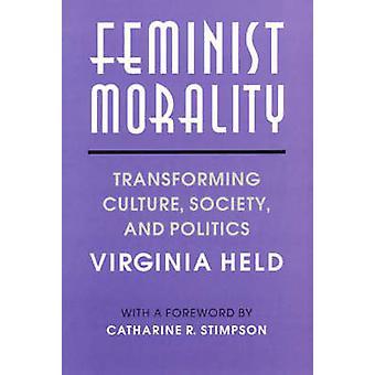 Feministische Moral - Umwandlung-Kultur - Gesellschaft und Politik von Vir