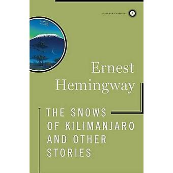 The Snows of Kilimanjaro and Other Stories by Ernest Hemingway - 9780
