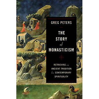 Historien om Monasticism - henting en eldgammel tradisjon for Contemp