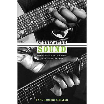 Separacja dźwięk - wynalezienie muzyki Folk i Pop w wieku Jim Cro