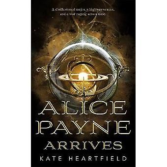 Alice Payne Arrives by Alice Payne Arrives - 9781250313737 Book