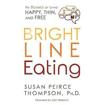Heldere lijn eten - de wetenschap van het leven gelukkig - dun - en vrij met