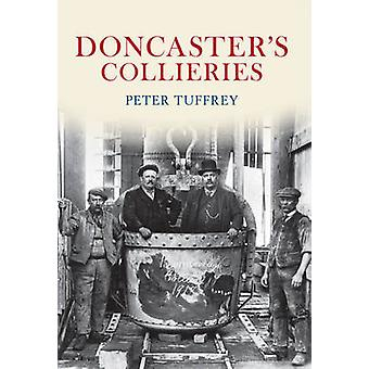 Doncaster's Collieries by Peter Tuffrey - 9781445601267 Book