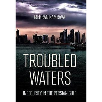 Acque agitate - insicurezza nel Golfo Persico di Mehran Kamrava - 9