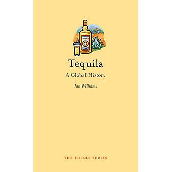Tequila - en Global historia av Ian Williams - 9781780234359 bok