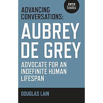 Faire avancer les Conversations - Aubrey de Grey - avocat pour un indéfini